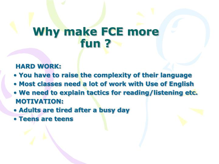 Why make fce more fun