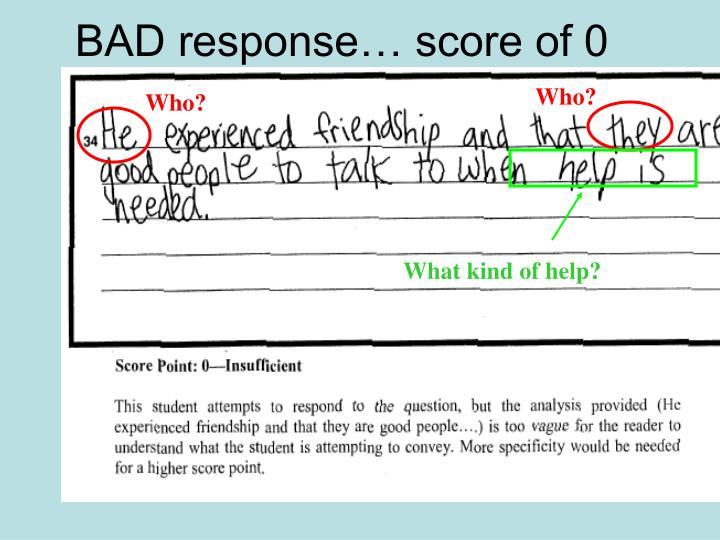 BAD response… score of 0