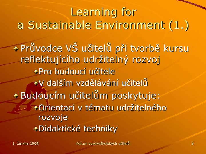 Learning for a sustainable environment 1