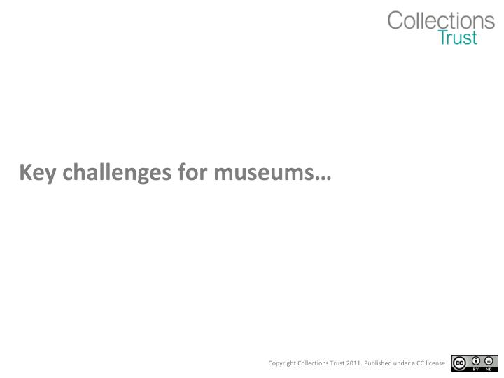 Key challenges for museums…