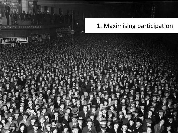 1. Maximising participation