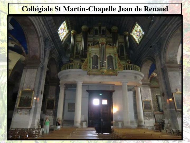 Collégiale St Martin-Chapelle Jean de Renaud