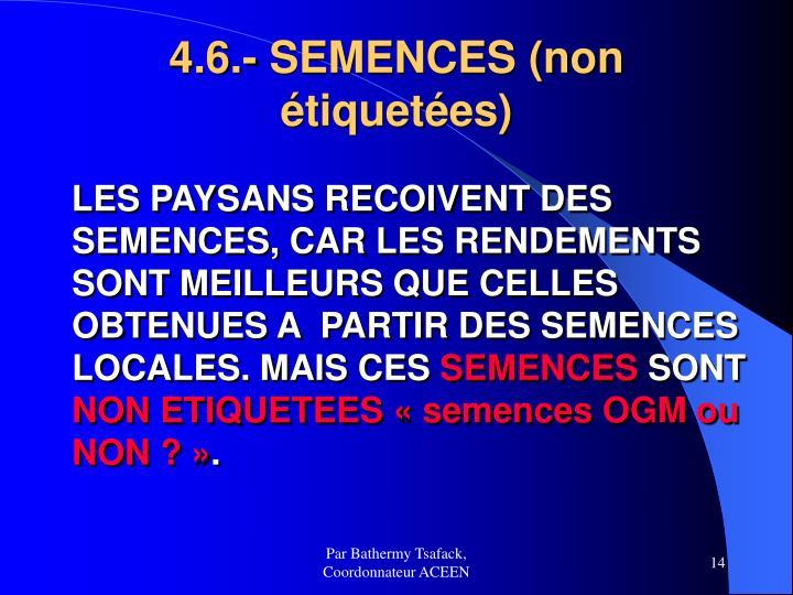 4.6.- SEMENCES (non étiquetées)