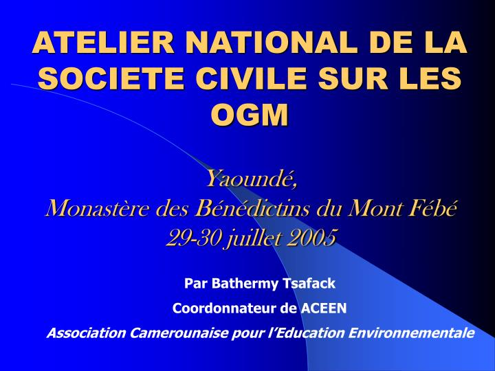 ATELIER NATIONAL DE LA SOCIETE CIVILE SUR LES OGM