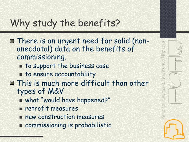 Why study the benefits