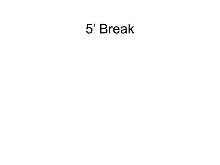 5' Break