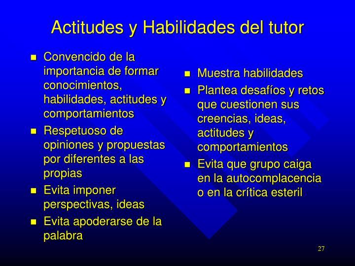 Convencido de la importancia de formar conocimientos, habilidades, actitudes y comportamientos