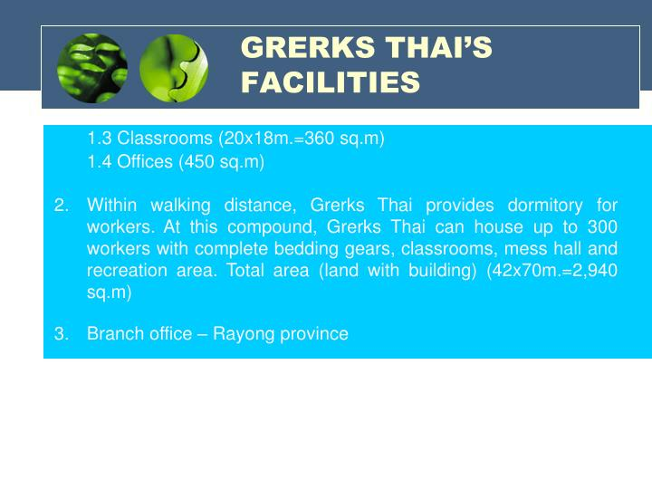 GRERKS THAI'S FACILITIES