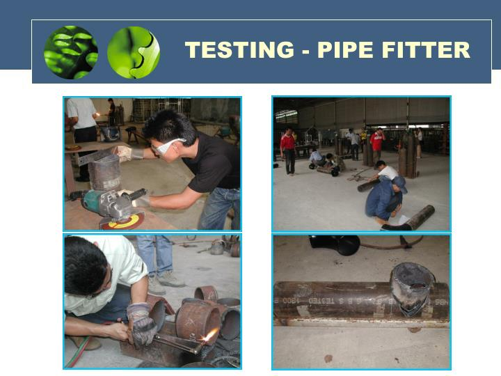 TESTING - PIPE FITTER