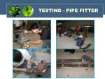 testing pipe fitter1