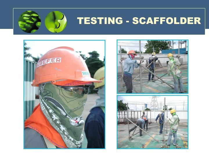 TESTING - SCAFFOLDER
