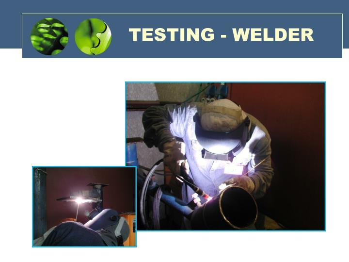 TESTING - WELDER