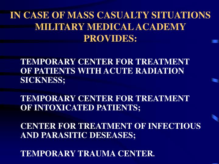 IN CASE OF MASS CASUALTY SITUATIONS