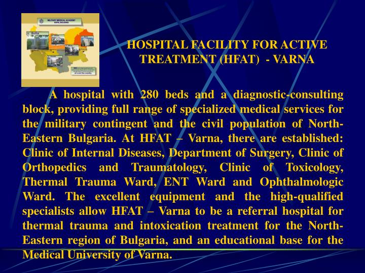 HOSPITAL FACILITY FOR ACTIVE TREATMENT (HFAT)  - VARNA