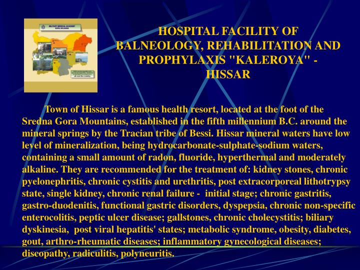 "HOSPITAL FACILITY OF BALNEOLOGY, REHABILITATION AND PROPHYLAXIS ""KALEROYA"" - HISSAR"