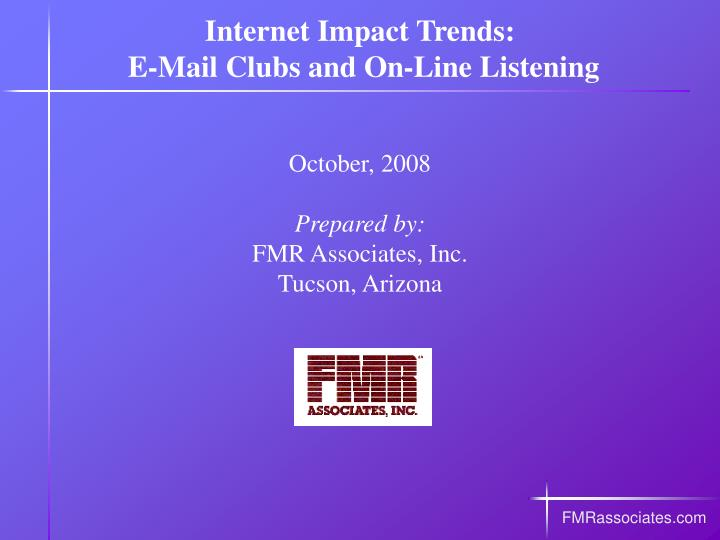 Internet impact trends e mail clubs and on line listening