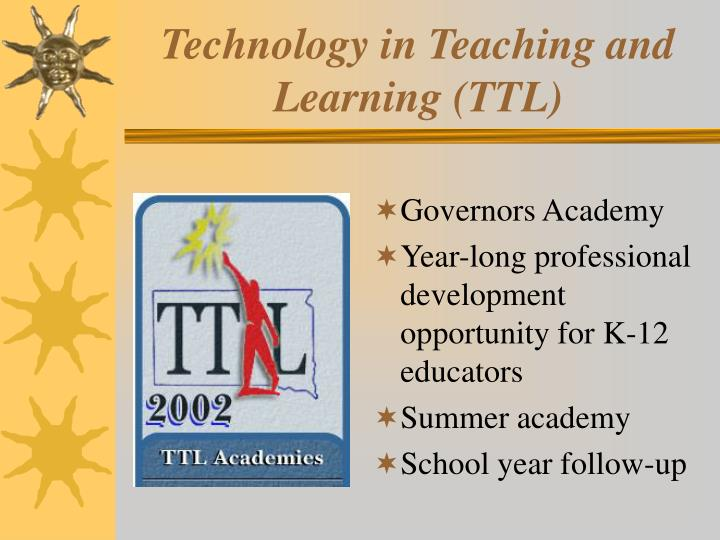 Technology in teaching and learning ttl