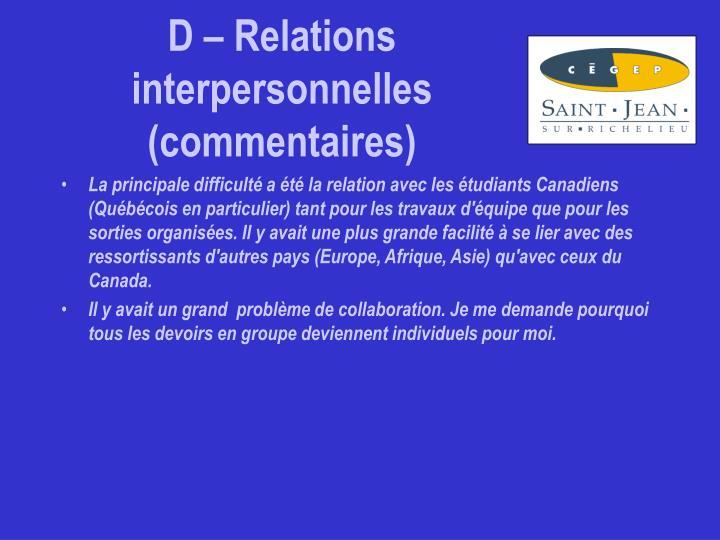 D – Relations interpersonnelles (commentaires)