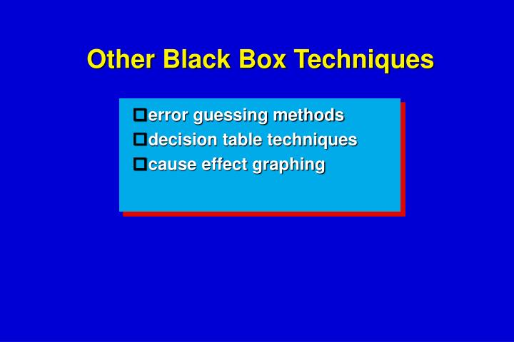 Other Black Box Techniques