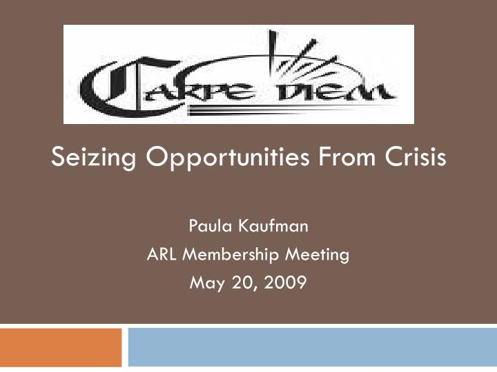 Seizing Opportunities From Crisis