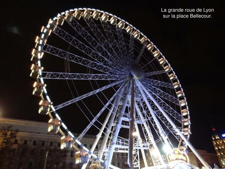 La grande roue de Lyon sur la place Bellecour.