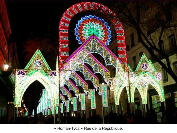 «Roman-Tyca» Rue de la République.