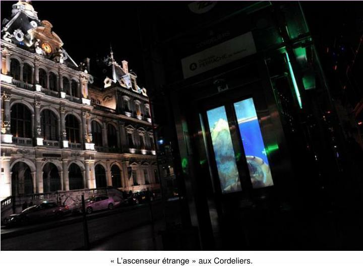 «L'ascenseur étrange» aux Cordeliers.