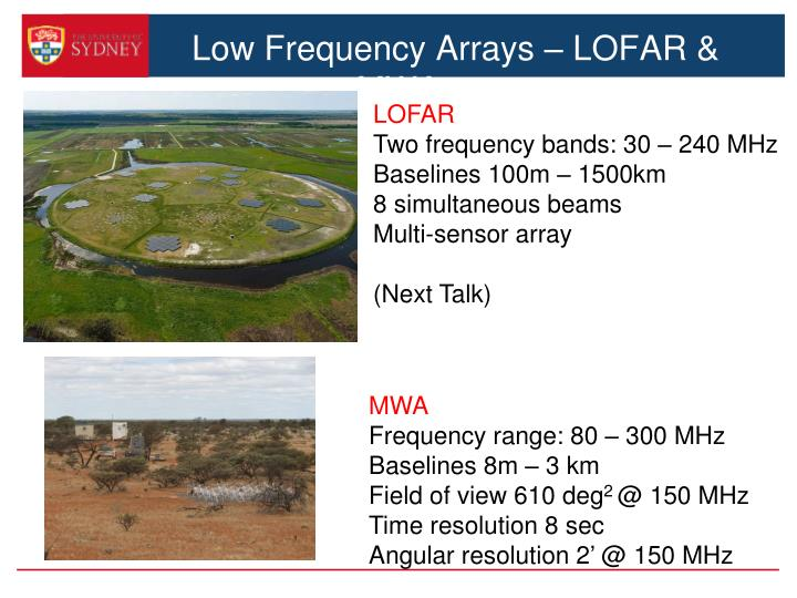 Low Frequency Arrays – LOFAR & MWA