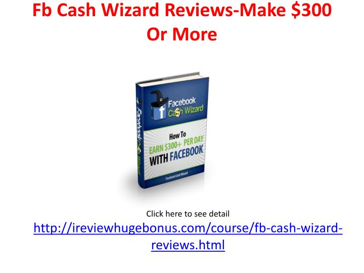 Fb cash wizard reviews make 300 or more