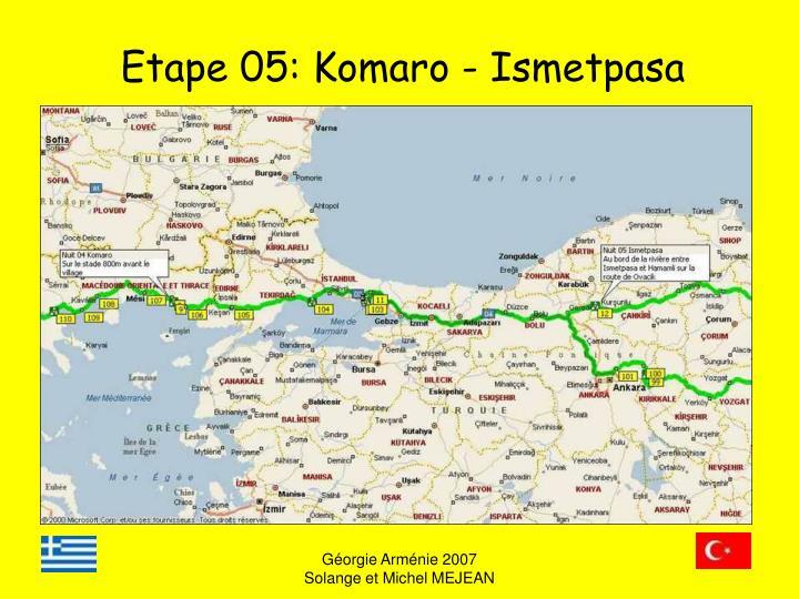 Etape 05: Komaro - Ismetpasa
