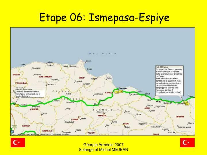 Etape 06: Ismepasa-Espiye