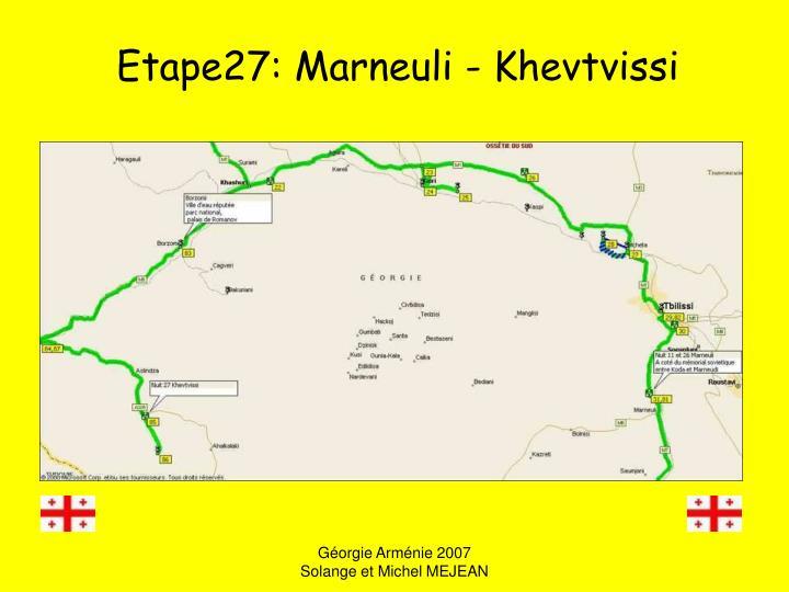 Etape27: Marneuli - Khevtvissi
