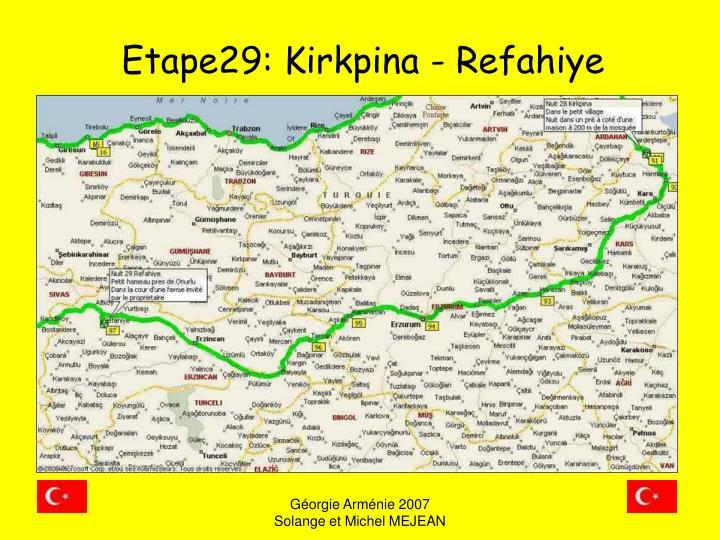 Etape29: Kirkpina - Refahiye