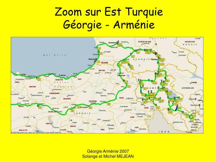 Zoom sur Est Turquie
