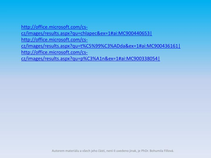 http://office.microsoft.com/cs-cz/images/results.aspx?qu=chlapec&ex=1#ai:MC900440653|