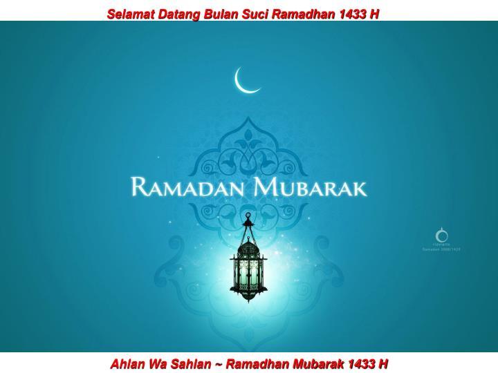 Selamat Datang Bulan Suci Ramadhan 1433 H