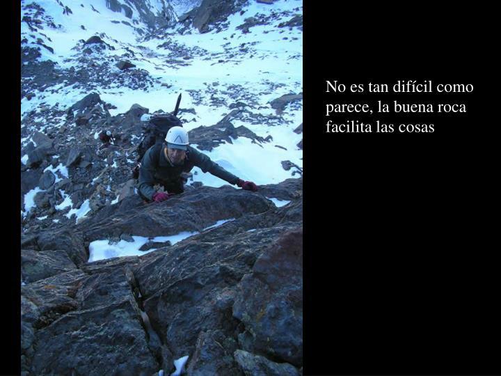 No es tan difícil como parece, la buena roca facilita las cosas