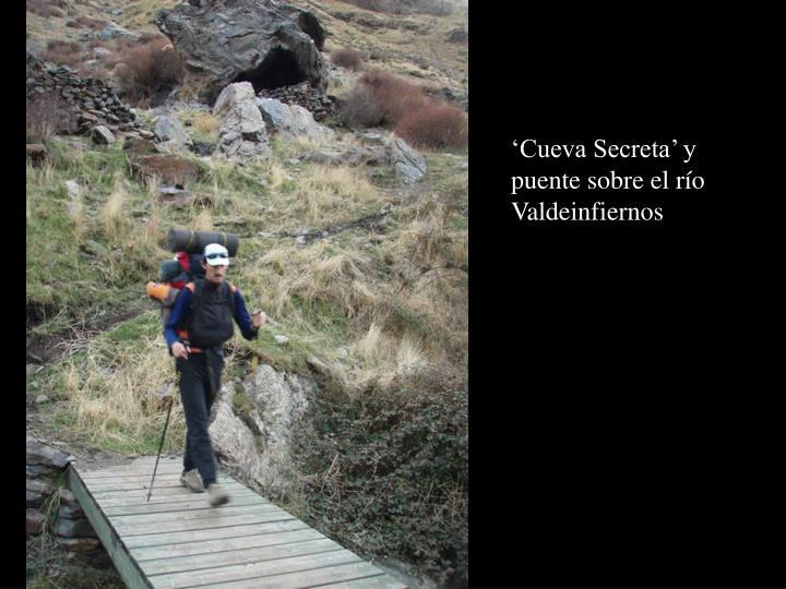 'Cueva Secreta' y puente sobre el río Valdeinfiernos
