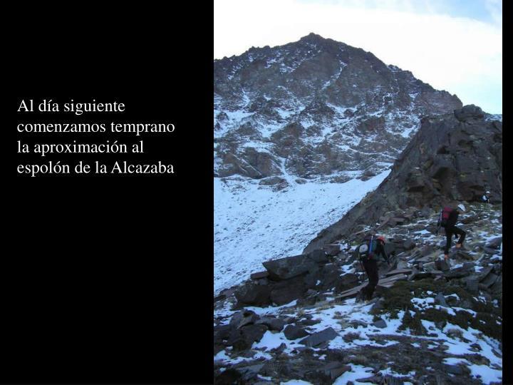 Al día siguiente comenzamos temprano la aproximación al espolón de la Alcazaba