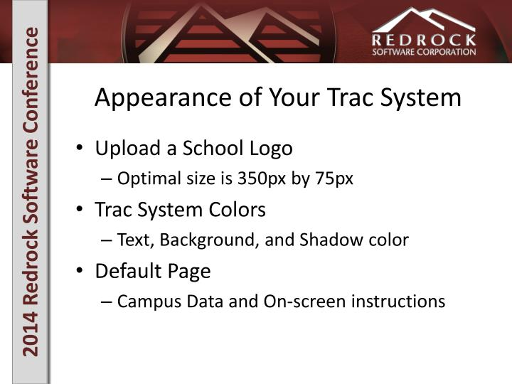 Appearance of Your Trac System