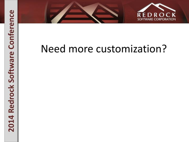 Need more customization?
