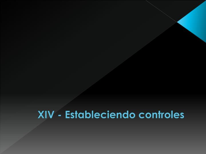 XIV - Estableciendo controles