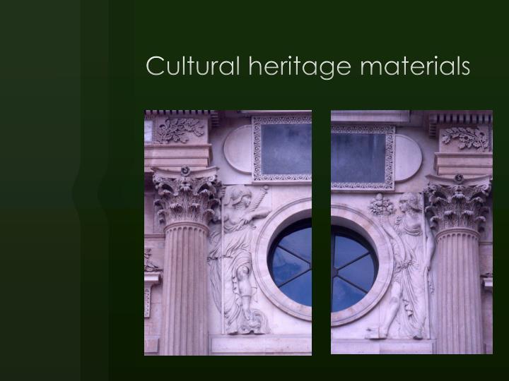 Cultural heritage materials