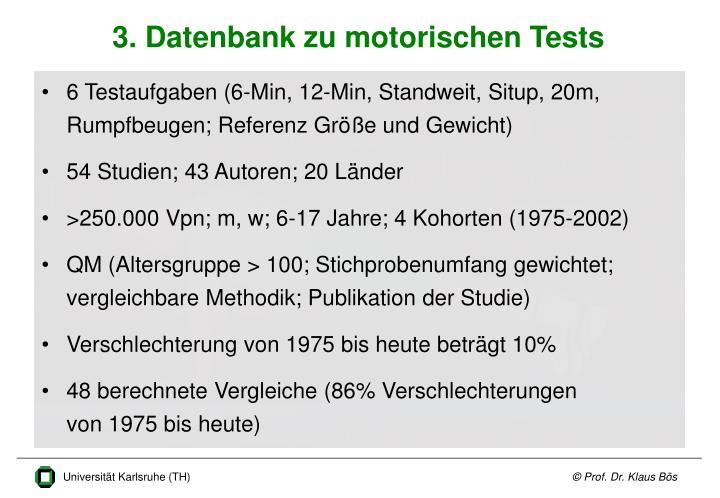 6 Testaufgaben (6-Min, 12-Min, Standweit, Situp, 20m,