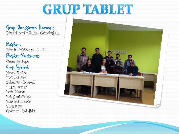 GRUP TABLET