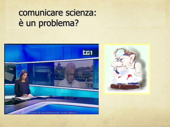 comunicare scienza:
