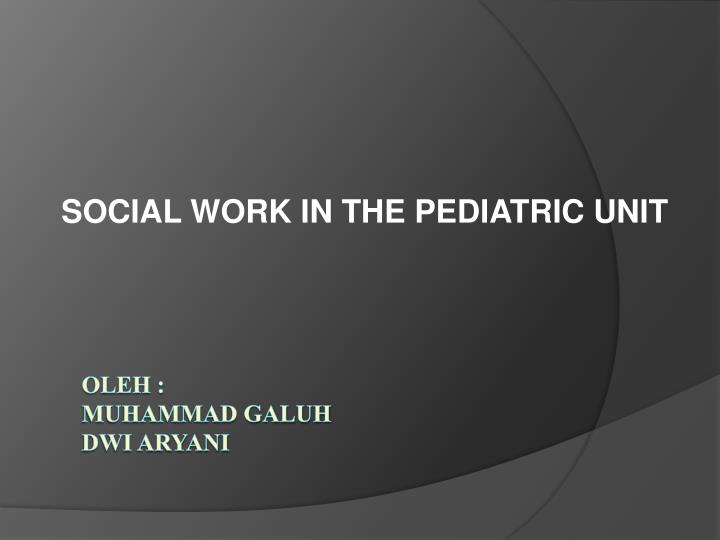 Social work in the pediatric unit