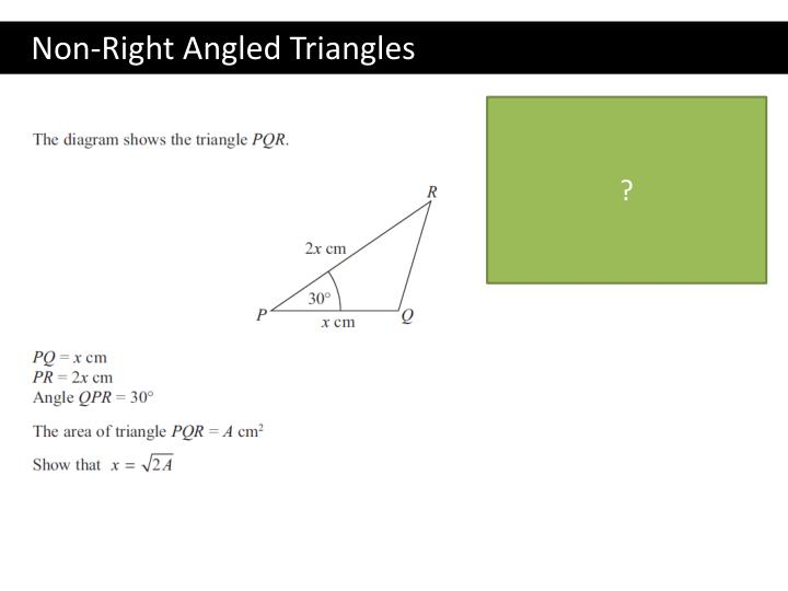 Non-Right Angled Triangles