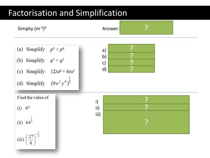 Factorisation and Simplification
