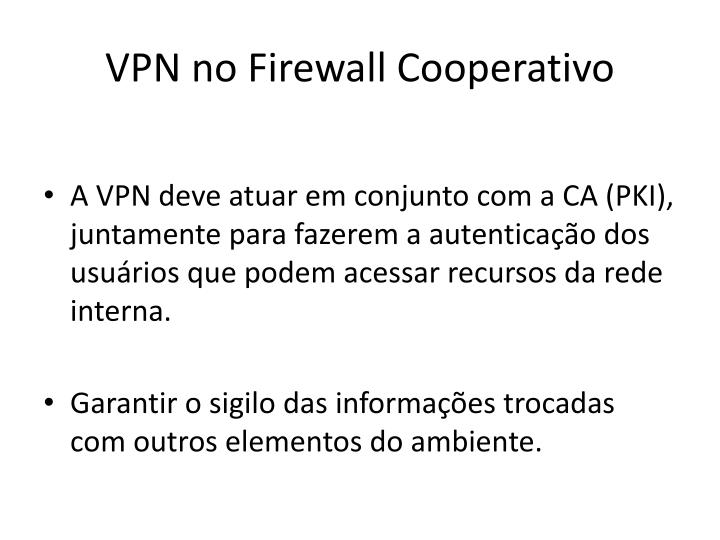 VPN no Firewall Cooperativo